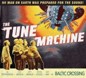 Baltic Crossing: The Tune Machine (2014)